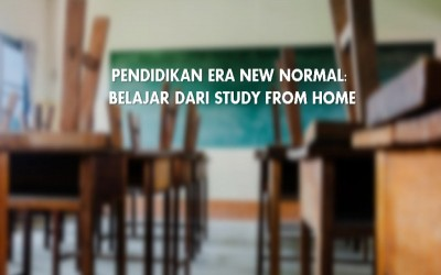 PENDIDIKAN ERA NEW NORMAL: BELAJAR DARI STUDY FROM HOME